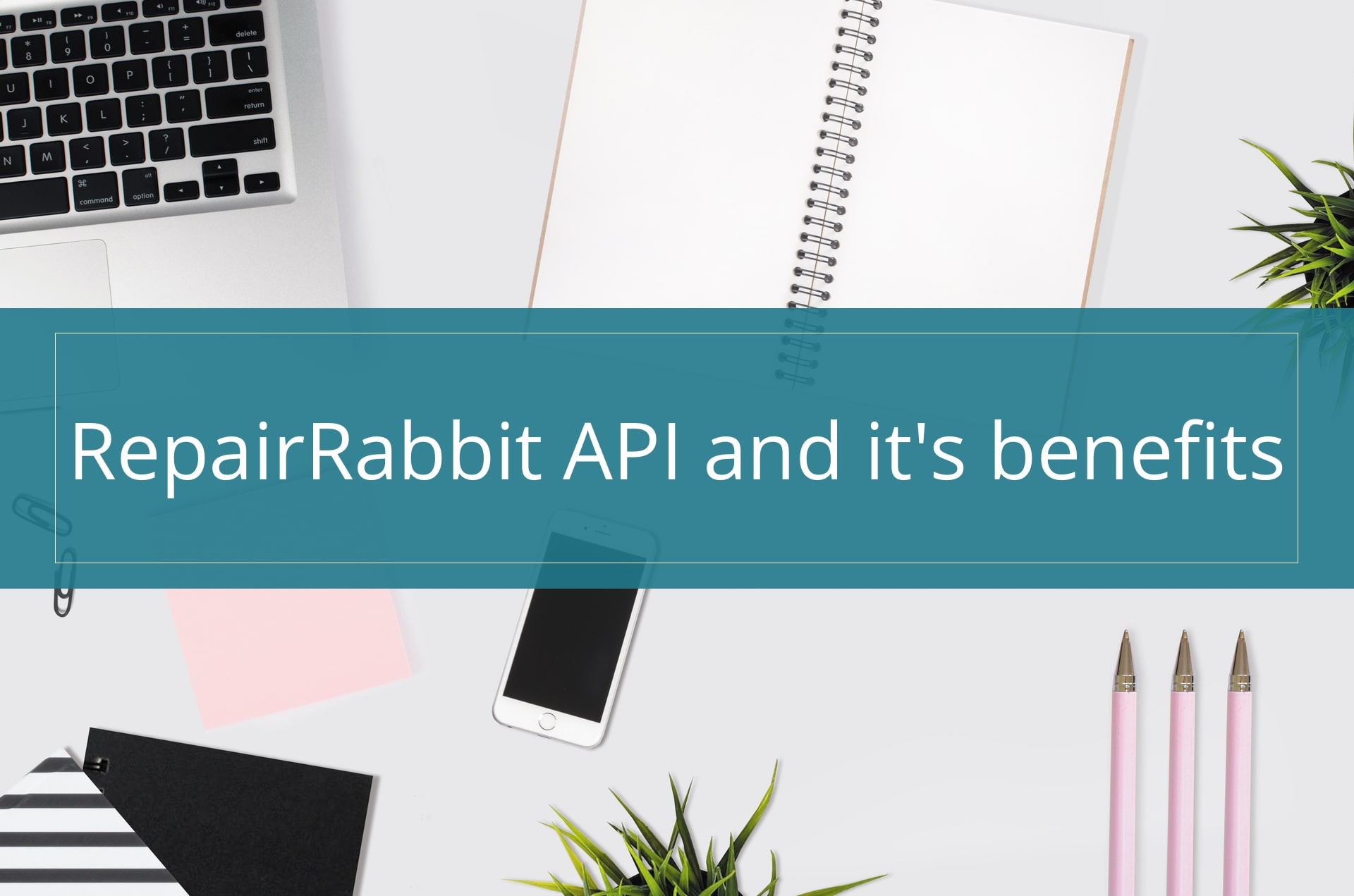 Everthing You Need to Know About RepairRabbit API