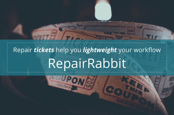 what Is ticket in RepairRabbit